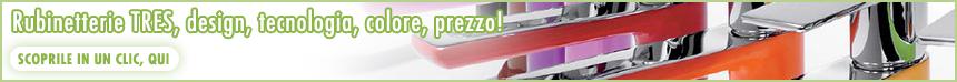 Rubinetterie TRES design, colore, tecnologia, prezzo!